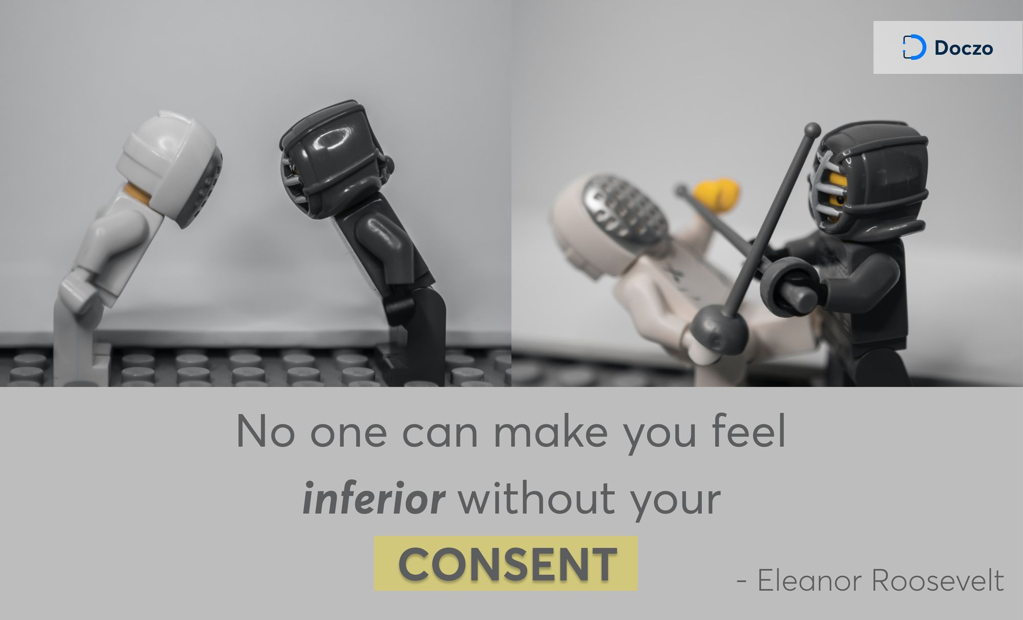 no one make you feel inferior without your consent - Eleanor Roosevelt about Inferiority Complex